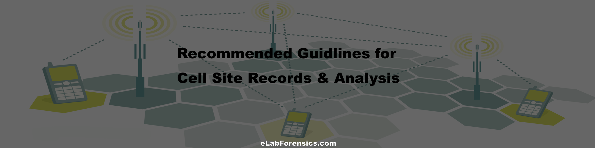 Forensic Guidelines for Cell Site Records and Analysis