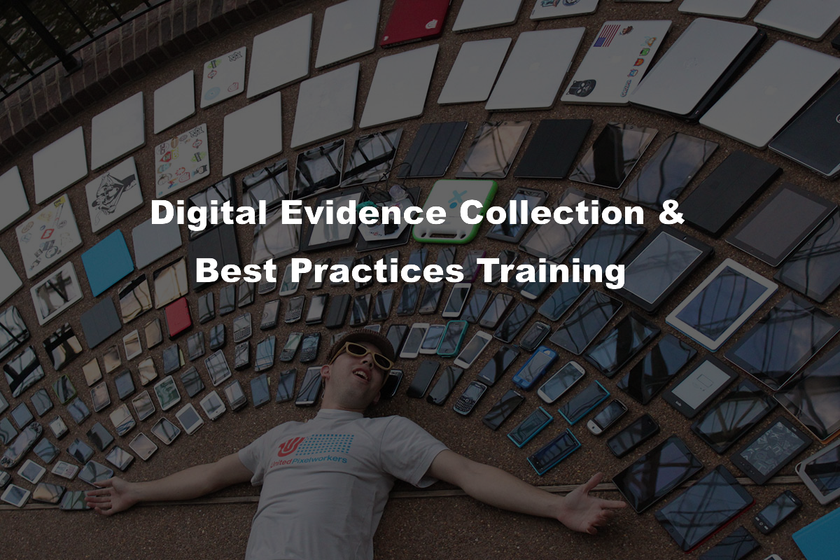 Digital Evidence Collection & Best Practices training